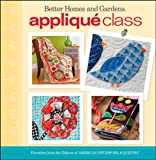 Applique Class (Better Homes & Gardens Cooking) (0470887192) by Better Homes and Gardens