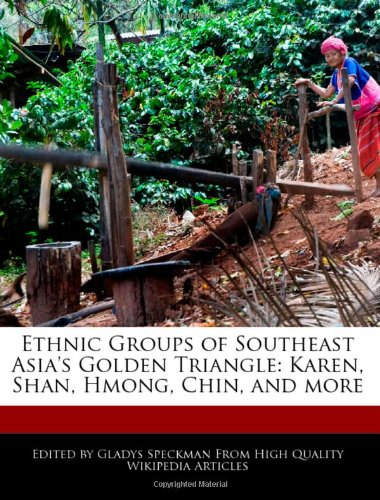 Ethnic Groups of Southeast Asia's Golden Triangle: Karen, Shan, Hmong, Chin, and more