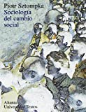 Piotr Sztompka Sociologia del cambio social / The Sociology of Social Change (Alianza Universidad Textos / Alianza University Texts)