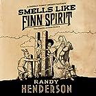 Smells Like Finn Spirit: The Familia Arcana, Book 3 Hörbuch von Randy Henderson Gesprochen von: Todd Haberkorn