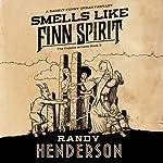 Smells Like Finn Spirit: The Familia Arcana, Book 3   Randy Henderson