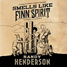 Smells Like Finn Spirit: The Familia Arcana, Book 3 Audiobook by Randy Henderson Narrated by Todd Haberkorn