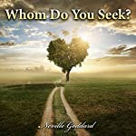 Whom Do You Seek? | Neville Goddard