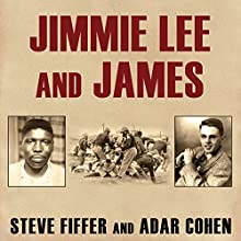 Jimmie Lee and James: Two Lives, Two Deaths, and the Movement That Changed America (       UNABRIDGED) by Adar Cohen, Steve Fiffer Narrated by Tom Perkins