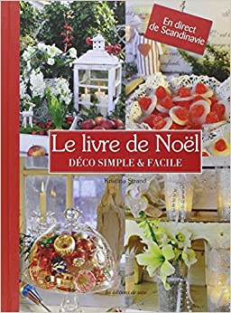 Le livre de no l d co simple facile en for Decoration noel exterieur d occasion