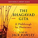 The Bhagavad Gita: A Walkthrough for Westerners Hörbuch von Jack Hawley Gesprochen von: Jack Hawley