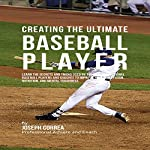 Creating the Ultimate Baseball Player | Joseph Correa