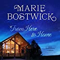 From Here to Home: Too Much, Texas, Book 1 Audiobook by Marie Bostwick Narrated by Kathleen Early