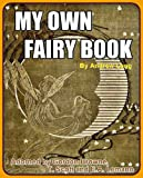 My Own Fairy Book (Prince Prigio, Prince Ricardo of Pantouflia and The Gold of Fairnilee With Black and White Illlustrations)