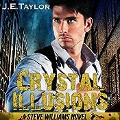 Crystal Illusions: A Steve Williams Novel, Volume 5 | J. E. Taylor