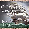 The Captain's Vengeance: Alan Lewrie Series, Book 12 Audiobook by Dewey Lambdin Narrated by John Lee