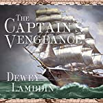 The Captain's Vengeance: Alan Lewrie Series, Book 12   Dewey Lambdin