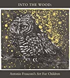 Into the Wood: Antonio Frasconis Art for Children
