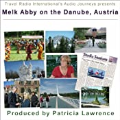 Melk Abby on the Danube, Austria: Audio Journeys - Europe's Great Cultural Ensemble | [Patricia L. Lawrence]