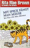 Mit Speck fängt man Mäuse: Ein Fall für Mrs. Murphy (Ein Mrs.-Murphy-Krimi, Band 16)