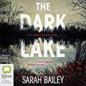 The Dark Lake Audiobook by Sarah Bailey Narrated by Kate Hosking