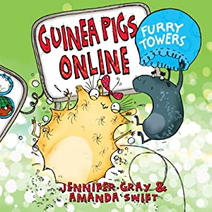 Furry Towers: Guinea Pigs Online - Book 2 | [Jennifer Gray, Amanda Swift]