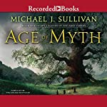 Age of Myth Audiobook by Michael J. Sullivan Narrated by Tim Gerard Reynolds