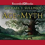 Age of Myth: Book One of The Legends of the First Empire   [Michael J. Sullivan]