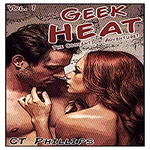 Geek Heat: The Convention Adventure | [C. T. Phillips]