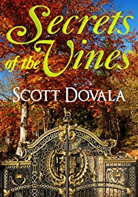 (FREE on 2/19) Secrets Of The Vines by Scott Dovala - http://eBooksHabit.com