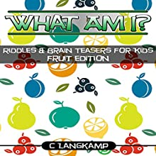 What Am I?: Riddles and Brain Teasers for Kids, Book 5 | Livre audio Auteur(s) : C Langkamp Narrateur(s) : Christopher Shelby Slone