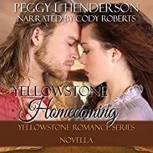 Yellowstone Homecoming: Yellowstone Romance Series Novella, Volume 9 (       UNABRIDGED) by Peggy L. Henderson Narrated by Cody Roberts