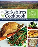 img - for The Berkshires Cookbook: Farm-Fresh Recipes from the Heart of Massachusetts book / textbook / text book