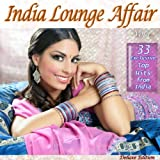 India Lounge Affair (The Very Best of India Buddha Chillout Cafe Bar Lounge Hits)