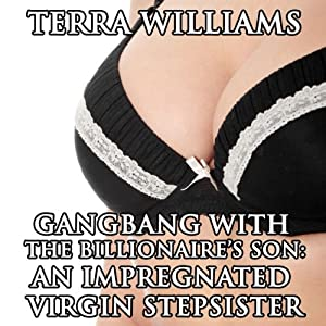 Gangbang with the Billionaire's Son Audiobook