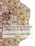 img - for The Charter of Rights (Risalat al-Huquq) book / textbook / text book
