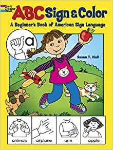abc sign and color a beginners book of american sign