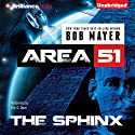 The Sphinx: Area 51, Book 4 (       UNABRIDGED) by Bob Mayer Narrated by Eric G. Dove