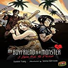 I Love Him to Pieces: My Boyfriend Is a Monster, Book 1 Hörbuch von Evonne Tsang Gesprochen von:  Book Buddy Digital Media
