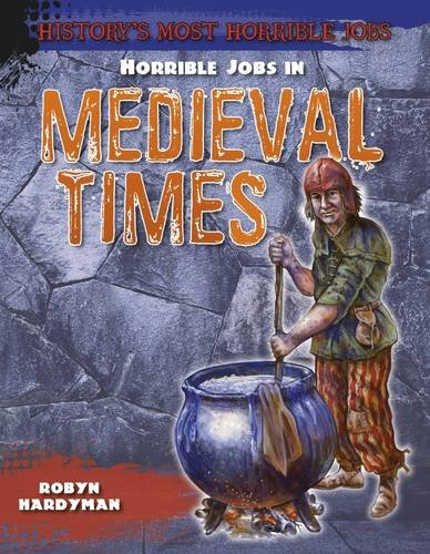 Horrible Jobs in Medieval Times (History's Most Horrible Jobs)