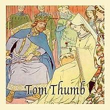 Tom Thumb (       UNABRIDGED) by Josh Verbae Narrated by Josh Verbae