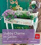 Shabby Charme im Garten: Ideen zum Selbermachen