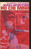 Ho Chi Minh: A Political Biography. (0394702158) by Lacouture, Jean.