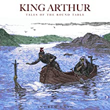 King Arthur: Tales of the Round Table Audiobook by Andrew Lang Narrated by Jack Chekijian