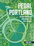 Pedal Portland: 25 Easy Rides for Exp...