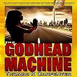 The Godhead Machine: Digital Sea, Book 2 | Thomas K. Carpenter