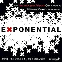 Exponential: How to Accomplish the Jesus Mission Audiobook by Dave Ferguson, Jon Ferguson Narrated by Patrick Lawlor