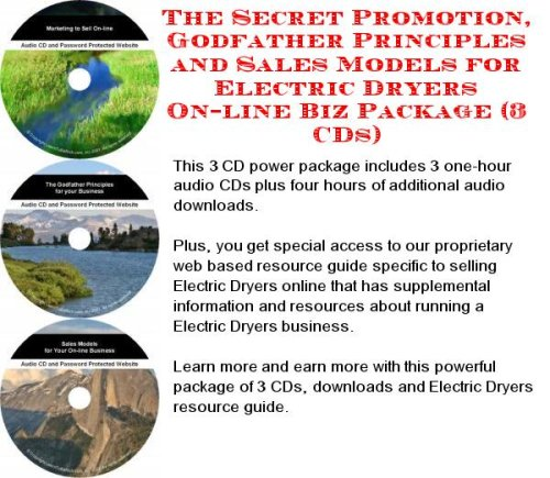 The Secret Promotion, Godfather Principles And Sales Models For Electric Dryers On-Line Biz Package (3 Cds)