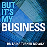 img - for But It's My Business book / textbook / text book