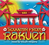Souvenir from RAKUEN mixed by Tetsushi Hiroyama