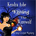 Kissing the Werewolf: Izzy Cooper, Book 1 (       UNABRIDGED) by Kendra Ashe Narrated by Amanda Veneziale