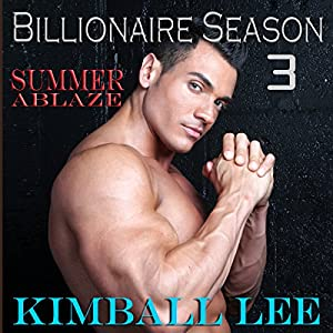 Billionaire Season 3: Summer Ablaze Audiobook