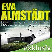 Kalter Grund (Pia Korittki 1) | Eva Almstädt