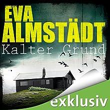 Kalter Grund (Pia Korittki 1) (       ungekürzt) von Eva Almstädt Gesprochen von: Anne Moll