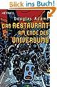 Das Restaurant am Ende des Universums: Roman